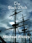 Interview With :   Micheal Rivers, Author of The Black Witch